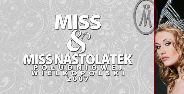 MISS & MISS NASTOLATEK POŁUDNIOWEJ WIELKOPOLSKI 2007 -
